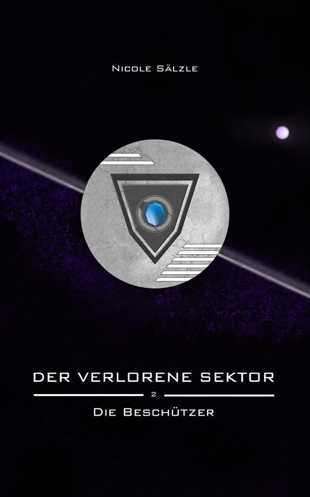 Der Verlorene Sektor: Die Beschützer (Band 2) - Science-Fiction