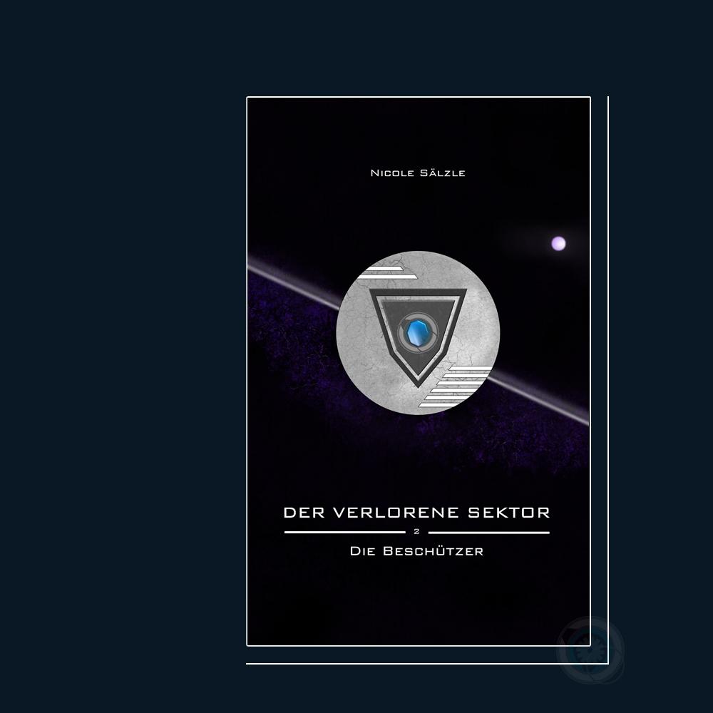 Der Verlorene Sektor: Die Beschützer (Band 2) - Science-Fiction - Einzelvorstellung